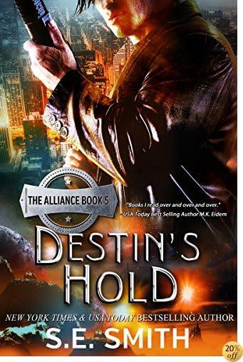TDestin's Hold: Science Fiction Romance (The Alliance Book 5)