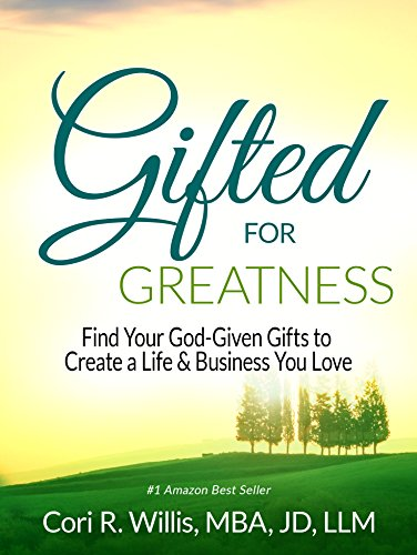 gifted-for-greatness-find-your-god-given-gifts-to-create-a-life-business-you-love