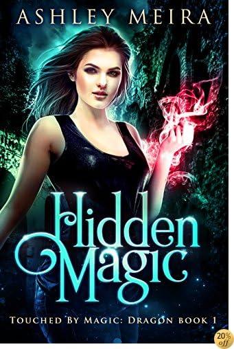 THidden Magic: A New Adult Urban Fantasy Novel (Touched By Magic: Dragon Book 1)