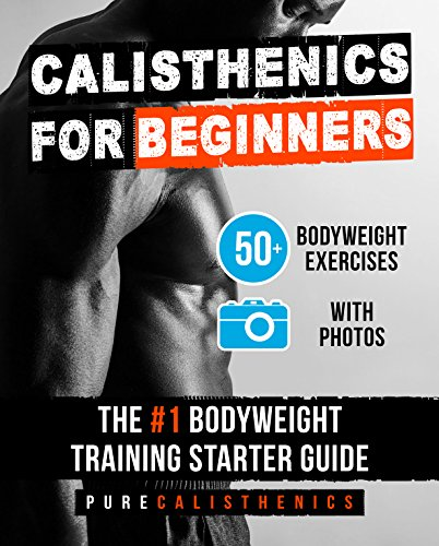 calisthenics-for-beginners-50-bodyweight-exercises-the-1-bodyweight-training-starter-guide-bodyweight-exercise-street-workout-calisthenics-workouts