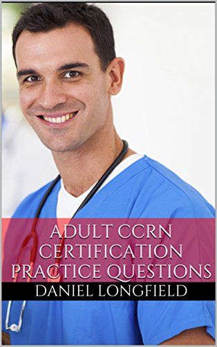 adult-ccrn-certification-review-adult-ccrn-practice-questions