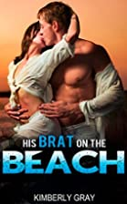 His BRAT on the BEACH (Steamy Taboo Romance)…