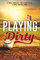 Playing Dirty by Mickey Miller
