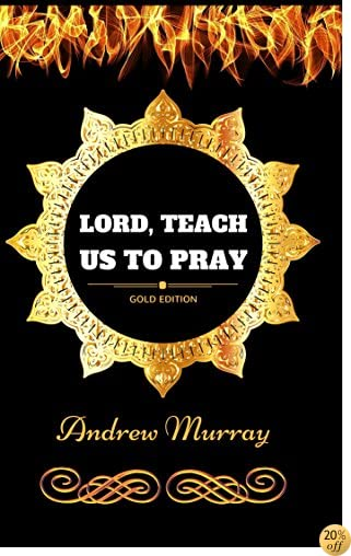TLord, Teach Us To Pray: By Andrew Murray - Illustrated