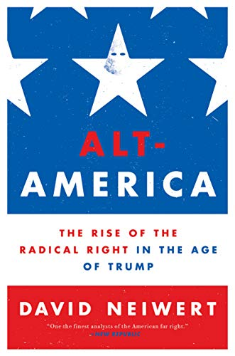 alt-america-the-rise-of-the-radical-right-in-the-age-of-trump