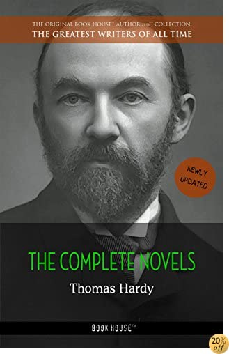 TThomas Hardy: The Complete Novels (The Greatest Writers of All Time)
