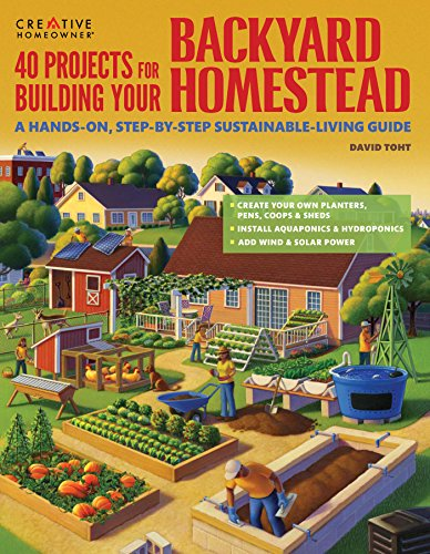 40-projects-for-building-your-backyard-homestead-a-hands-on-step-by-step-sustainable-living-guide