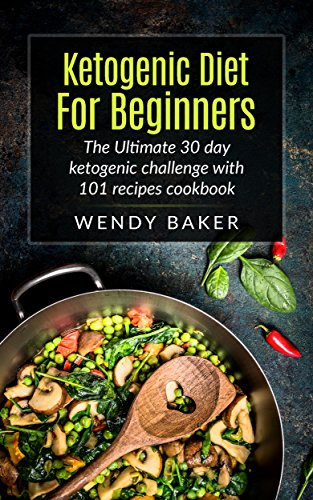 ketogenic-diet-for-beginners-the-ultimate-30-day-ketogenic-challenge-with-101-recipes-cookbook