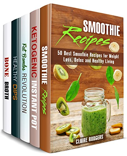 super-healthy-box-set-5-in-1-over-200-smoothies-keto-recipes-fat-bombs-dips-dippers-and-bone-broths-for-healthy-living-weight-loss-healthy-living