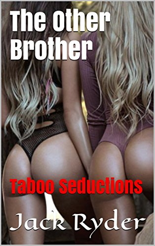 the-other-brother-taboo-seductions