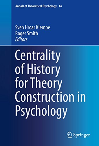 centrality-of-history-for-theory-construction-in-psychology-annals-of-theoretical-psychology