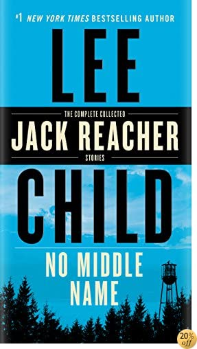 TNo Middle Name: The Complete Collected Jack Reacher Short Stories