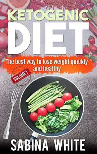 ketogenic-dietthe-best-way-to-lose-weight-quickly-and-healthy-vol1-keto-diet-for-beginners-law-carb-recipes-fat-burning