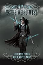 Once Upon a Time in the Weird West by Astrid…