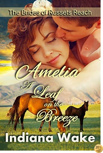 TAmelia: A Leaf on the Breeze: Clean Western Historical Romance (The Mail Order Brides of Russets Reach Book 3)