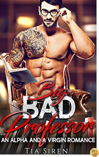 TBig Bad Professor: An Alpha and a Virgin Romance