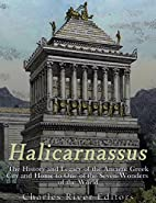 Halicarnassus: The History and Legacy of the…