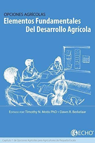 elementos-fundamentales-del-desarrollo-agrcola-captulo-1-de-opciones-para-los-agricultores-de-pequea-escala-spanish-edition