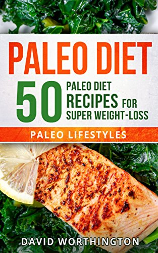 paleo-diet-50-paleo-diet-recipes-for-super-weight-loss-paleo-lifestyles-easy-to-prepare-book-1