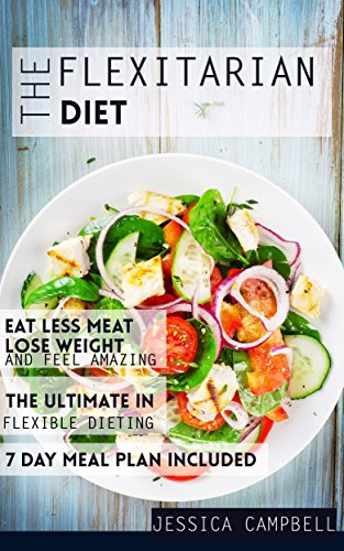 the-flexitarian-diet-eat-less-meat-lose-weight-and-feel-amazing-with-the-ultimate-in-flexible-dieting-including-a-7-day-meal-plan-healthy-body-healthy-mind