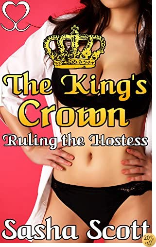 TThe King's Crown: Ruling the Hostess (Crown of Control Book 2)