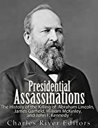 Presidential Assassinations: The History of…