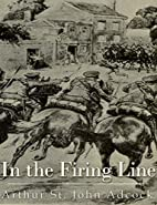 In The Firing Line by A St. John Adcock