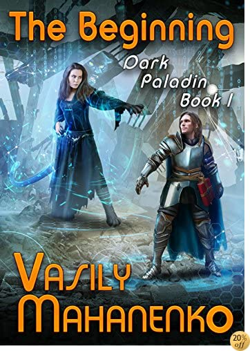 TThe Beginning (Dark Paladin Book #1) LitRPG Series