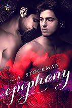Epiphany by L. A. Stockman