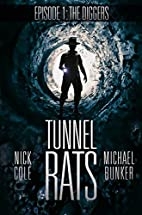 Tunnel Rats: Episode One: The Diggers by…