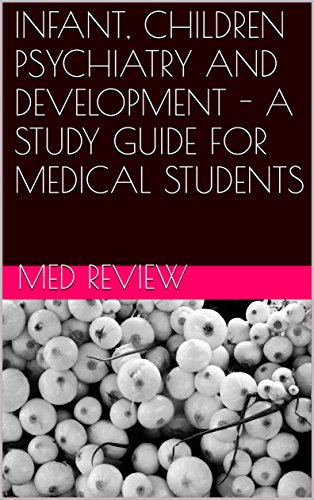 infant-children-psychiatry-and-development-a-study-guide-for-medical-students