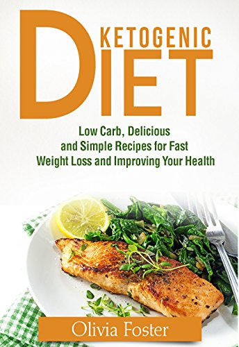 ketogenic-diet-low-carb-delicious-and-simple-recipes-for-fast-weight-loss-and-improving-your-health