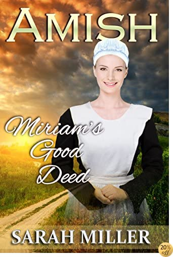 Amish Romance: Miriam's Good Deed: Inspirational Amish Romance (The Lapp's Amish Marriage Book 5)