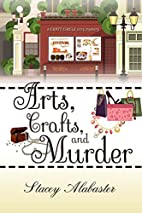 Arts, Crafts and Murder: A Craft Circle Cozy…