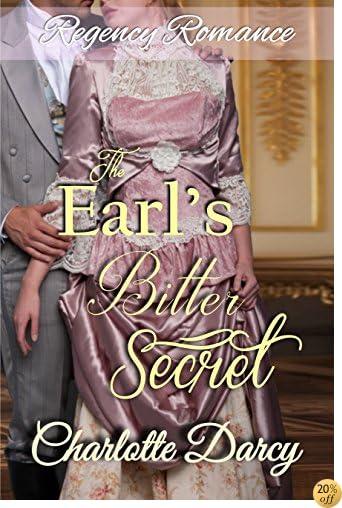 TRegency Romance: The Earl's Bitter Secret: Clean and Wholesome Historical Romance (Regency Romantic Dreams Book 3)