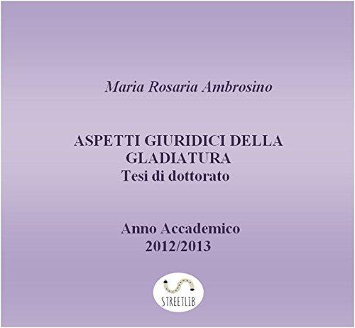 aspetti-giuridici-della-gladiatura-tesi-di-dottorato-2013-italian-edition