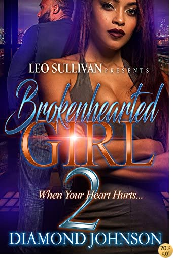 TBrokenhearted Girl 2: When Your Heart Hurts