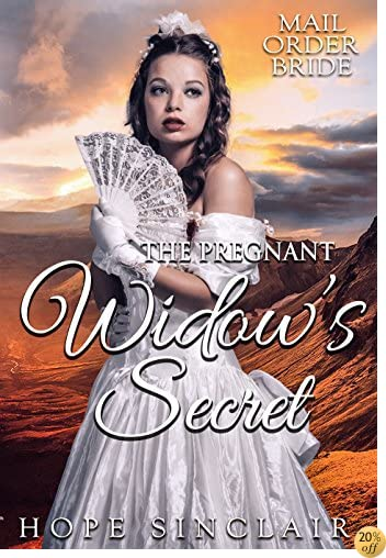TMail Order Bride: The Pregnant Widow's Secret (A Clean Western Historical Romance)