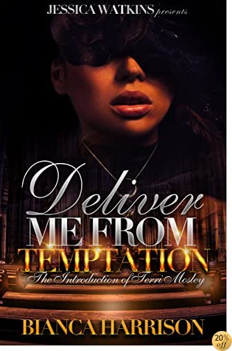 TDeliver Me From Temptation: An Introduction of Terri Mosley