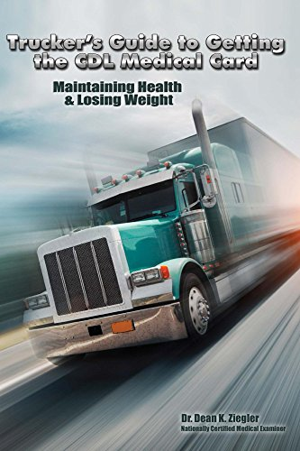 truckers-guide-to-getting-the-cdl-medical-card-maintaining-health-losing-weight-practical-tips-for-insuring-your-career-truck-drivers-health-series-book-1