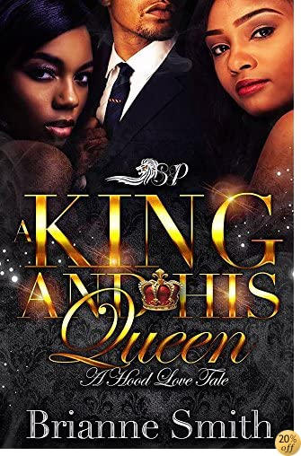 A King and His Queen: A Hood Love Tale