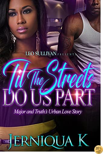 TTil the Streets Do Us Part: Major and Truth's Love Story