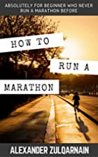 How To Run A Marathon: Absolutely for…