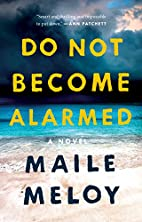 Do Not Become Alarmed: A Novel by Maile…