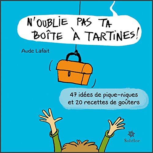 noublie-pas-ta-bote-tartines-47-ides-de-pique-niques-et-20-recettes-de-goters-french-edition