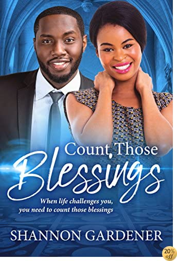 TCount Those Blessings (A Clean Christian African American Romance Book 2)