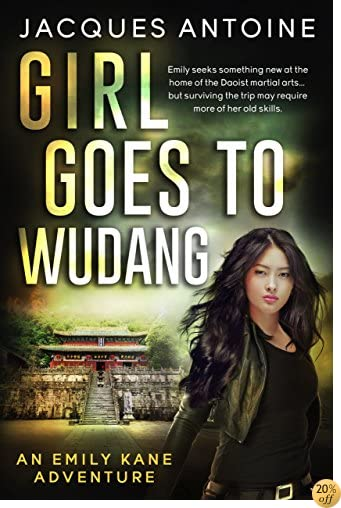 TGirl Goes To Wudang (An Emily Kane Adventure Book 7)