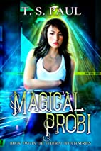 Magical Probi by T S Paul