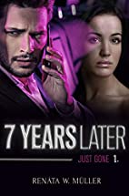 7 Years Later Series: Just GONE by Renata W.…
