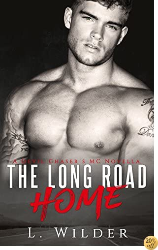 TThe Long Road Home: A Devil Chaser's MC Novella